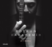 Coşkun Karademir: Essence - Öz - CD