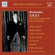 Beniamino Gigli: Gigli, Beniamino: Gigli Edition, Vol. 15: Carnegie Hall Farewell Recitals (1955) - CD