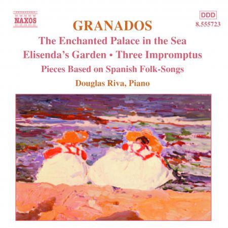 Douglas Riva: Granados, E.: Piano Music, Vol.  6 - Enchanted Palace in the Sea / Elisenda's Garden - CD