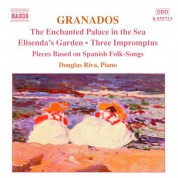 Douglas Riva: Granados, E.: Piano Music, Vol.  6 - Enchanted Palace in the Sea / Elisenda's Garden - CD