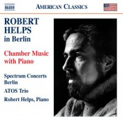 Robert Helps in Berlin - Chamber Music with Piano - CD