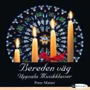 Uppsala Musikklasser, Peter Mattei: Bereden väg: Christmas music for children's choir - CD