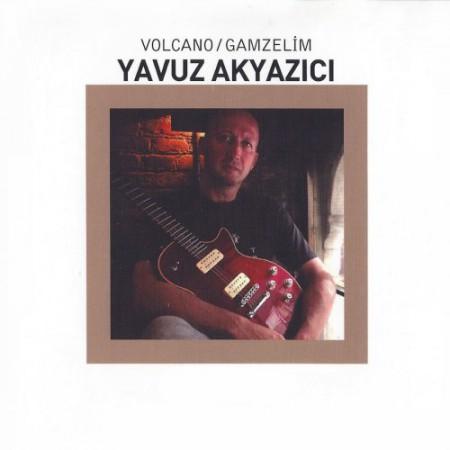 Yavuz Akyazıcı: Volcano / Gamzelim - CD