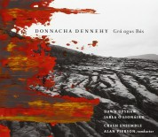 Dawn Upshaw, Iarla Ó Lionáird, Crash Ensemble, Alan Pierson: Donnacha Dennehy: Gra Agus Bas, That The Night Come - CD
