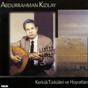 Abdurrahman Kızılay: Kerkük Türküleri ve Hoyratları - CD