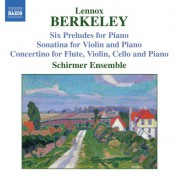 Berkeley: Sonatina for Violin and Piano, Op. 17 / Six Preludes, Op. 23 / Concertino, Op. 49 - CD