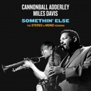 Cannonball Adderley, Miles Davis: Somethin' Else - The Stereo & Mono Original Versions +12 Bonus Tracks!! (For The First Time Ever On A Single Set!!) - CD