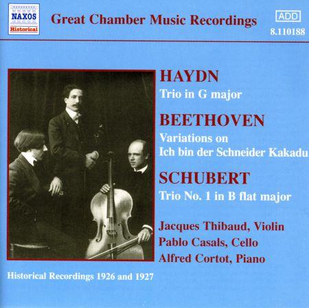 Haydn / Beethoven / Schubert: Piano Trios (Thibaud / Cortot / Casals) (1926-1927) - CD