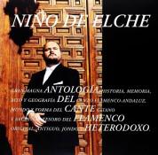 Nino De Elche: Antologia Del Cante Flamenco Heterodoxo - Plak