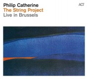 Philip Catherine: The String Project: Live In Brussels - CD