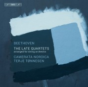 Camerata Nordica, Terje Tønnesen: Beethoven: The Late String Quartets - CD