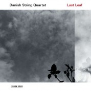 Danish String Quartet: Last Leaf - Plak