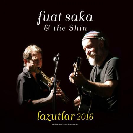Fuat Saka, The Shin: Lazutlar 2016 - CD