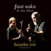 Fuat Saka, The Shin: Lazutlar 2016 - CD