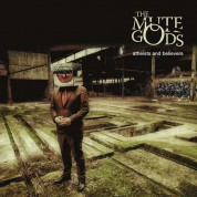 The Mute Gods: Atheists And Believers - CD