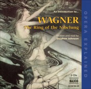 Stephen Johnson: Opera Explained: Wagner, R. - the Ring of the Nibelung - CD