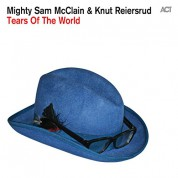 Mighty Sam McClain, Knut Reiersrud: Tears of the World - Plak
