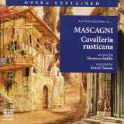 Opera Explained: Mascagni - Cavalleria Rusticana (Smillie) - CD