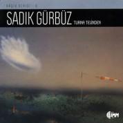 Sadık Gürbüz: Turna Telinden (Arşiv Serisi 6) - CD