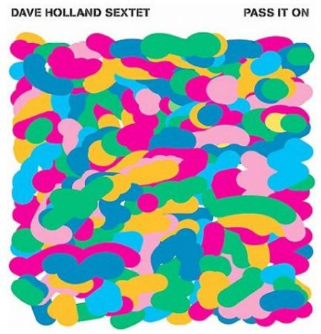 Dave Holland Sextet: Pass It On - CD