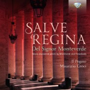 Il Pegaso, Maurizio Croci: Monteverdi, Frescobaldi: Salve Regina, Newly discovered Pieces - CD