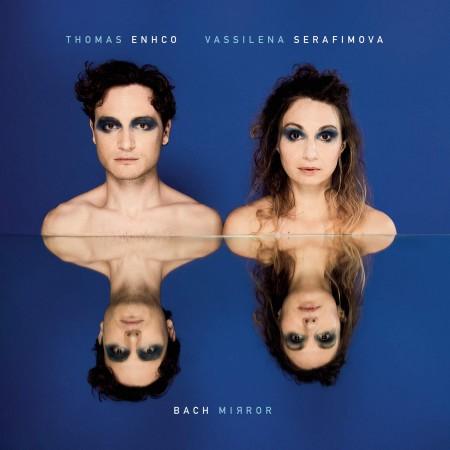 Thomas Enhco, Vassilina Serfimova: Bach Mirror - Plak