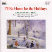 Eaken Piano Trio: Christmas and Hanukah: I'Ll Be Home for the Holidays - CD