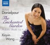 Xiayin Wang: Danielpour: The Enchanted Garden - CD