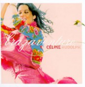 Celine Rudolph: Brazaventure - CD