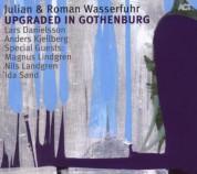 Julian Wasserfuhr, Roman Wasserfuhr: Upgraded in Gothenburg - CD