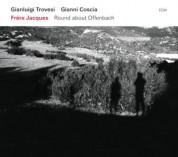 Gianluigi Trovesi, Gianni Coscia: Frere Jacques - Round About Offenbach - CD