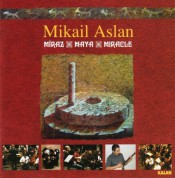 Mikail Aslan: Miraz / Maya / Miracle - CD