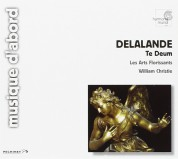 Les Arts Florissants, William Christie: Delalande: Te Deum - CD
