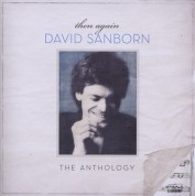 David Sanborn: Then Again: The David Sanborn Anthology - CD
