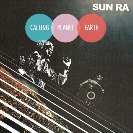 Sun Ra: Calling Planet Earth - Plak