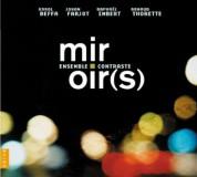 Ensemble Contraste: Miroirs - CD