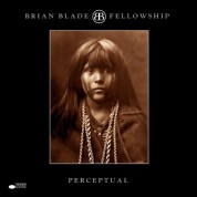 Brian Blade, The Fellowship Band: Perceptual - Plak