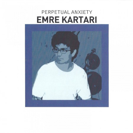 Emre Kartarı: Perpetual Anxiety - CD