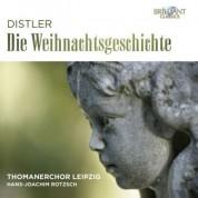 Thomanerchor Leipzig, Hans-Joachim Rotzsch: Distler: Die Weihnachtsgeschichte - CD