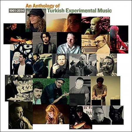 An Anthology of Turkish Experimental Music (1961-2014) - Plak