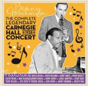Benny Goodman: Complete Legendary Carnegie Hall 1938 Concert - CD