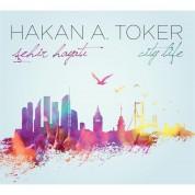 Hakan Ali Toker: Şehir Hayatı - CD