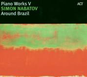 Simon Nabatov: Piano Works V: Around Brazil - CD