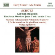 Schutz: German Requiem / Seven Last Words of Christ - CD