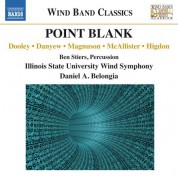 Daniel A. Belongia, Illinois State University Wind Symphony: Point Blank - CD