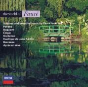 Chantal Juillet, Charles Dutoit, George Guest, King's College Choir, Lynn Harrell, Sir Neville Marriner, Pascal Rogé, St John's College Choir: Fauré: The World Of Fauré - CD