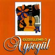 Ayşegül: Güzelleme 2 - CD