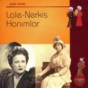 Lale Hanım, Nerkis Hanım: Lale – Nerkis Hanımlar - CD