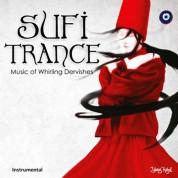 Çeşitli Sanatçılar: Sufi Trance - Music of Whirling Dervishes - CD