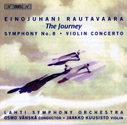 Jaakko Kuusisto, Lahti Symphony Orchestra, Osmo Vänskä: Rautavaara: Symphony no. 8 'The Journey' - CD